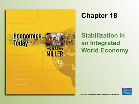 Chapter 18 Stabilization in an Integrated World Economy.