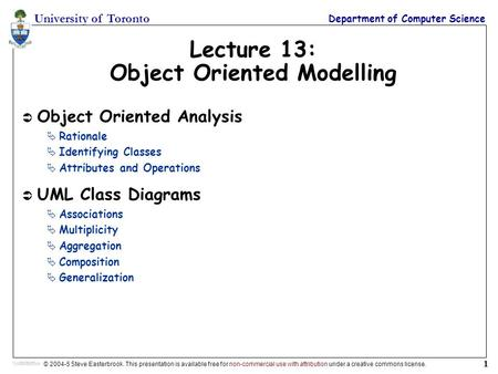 University of Toronto Department of Computer Science © 2004-5 Steve Easterbrook. This presentation is available free for non-commercial use with attribution.