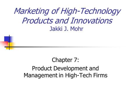 Marketing of High-Technology Products and Innovations Jakki J. Mohr