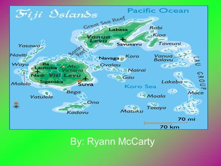 By: Ryann McCarty. The Fiji Islands consist of 322 islands, of which 106 are inhabited The Fiji Islands cover an area of 940,000 square kilometers of.