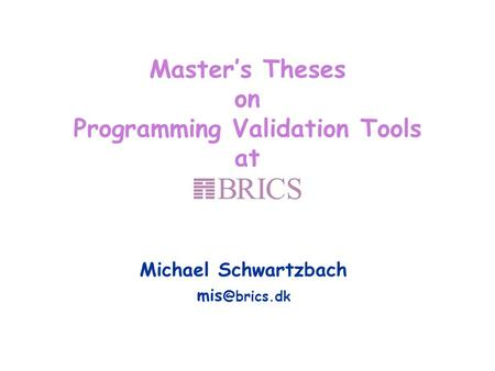 Master's Theses on Programming Validation Tools at Michael Schwartzbach