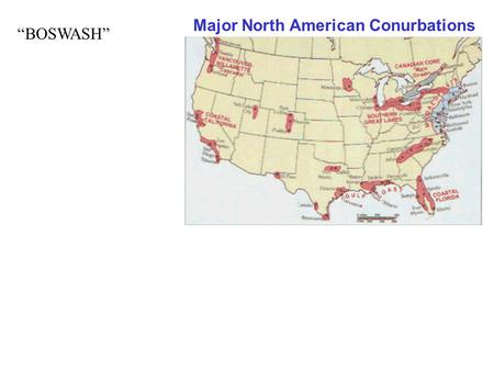 "Major North American Conurbations ""BOSWASH"". Central Business District:"