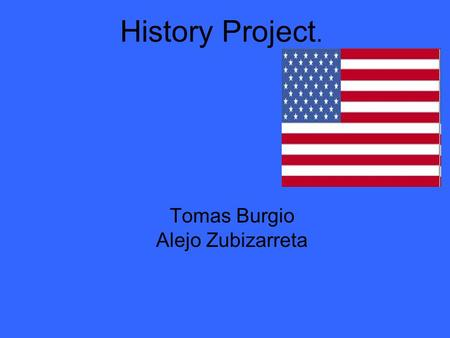 History Project. Tomas Burgio Alejo Zubizarreta. Prohibition in the U.S Prohibition in the United States, also known as The Noble Experiment, was the.