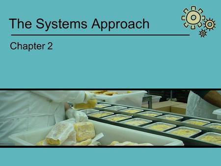 The Systems Approach Chapter 2.
