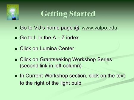 Go to VU's home  Go to VU's home  Go to L in the A – Z index Go to L in the A – Z index Click on Lumina.