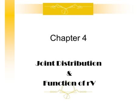 Chapter 4 Joint Distribution & Function of rV. Joint Discrete Distribution Definition.