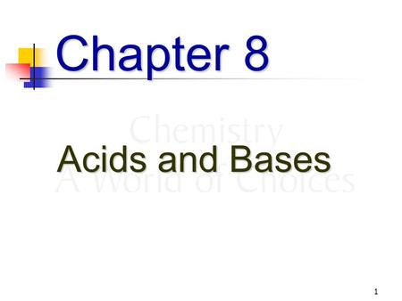 1 Chapter 8 Acids and Bases. 2 What is an Acid? In water, an acid increases the hydronium (H 3 O + ) concentration of an aqueous solution. Strong acids.