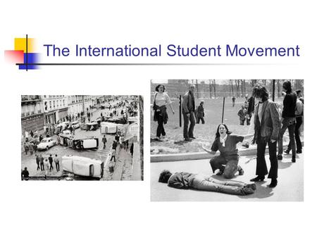 The International Student Movement. 1960: SNCC (Student Nonviolent Coordinating Committee) organizes from student sit-in at Shaw College, NC 1962: SDS.