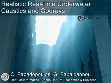 Introduction | Crepuscular rays and Caustics Caustics are high intensity highlights due to convergence of light via different paths Crepuscular rays (godrays)