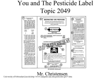 You and The Pesticide Label Topic 2049 Mr. Christensen University of Nebraska-Lincoln