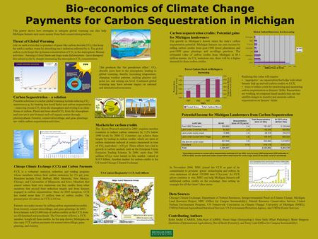 Bio-economics of Climate Change Payments for Carbon Sequestration in Michigan This poster shows how strategies to mitigate global warming can also help.