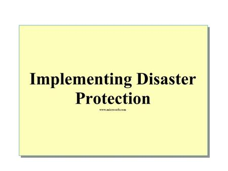 Implementing Disaster Protection www.microsoft.com.