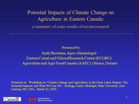 1 Potential Impacts of Climate Change on Agriculture in Eastern Canada: a summary of some results of recent research __________________________________________________________.