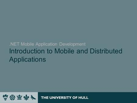 .NET Mobile Application Development Introduction to Mobile and Distributed Applications.