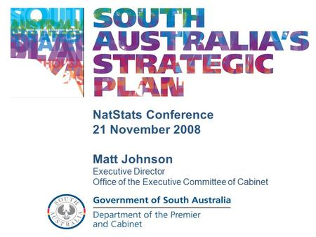 55 Positive movement NatStats Conference 21 November 2008 Matt Johnson Executive Director Office of the Executive Committee of Cabinet.