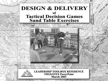 Identify the differences between Analytical Decision Making and Intuitive Decision Making Describe basic design and delivery requirements for Tactical.