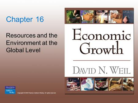 Chapter 16 Resources and the Environment at the Global Level.