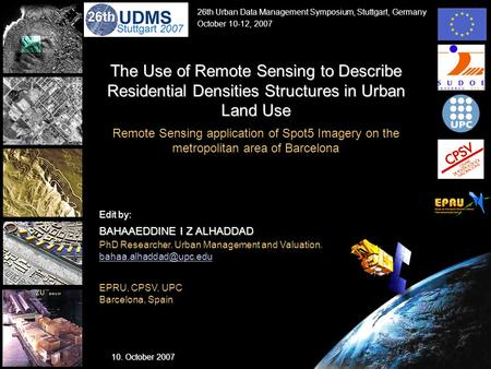 EPRU, CPSV, UPC Barcelona, Spain The Use of Remote Sensing to Describe Residential Densities Structures in Urban Land Use Remote Sensing application of.