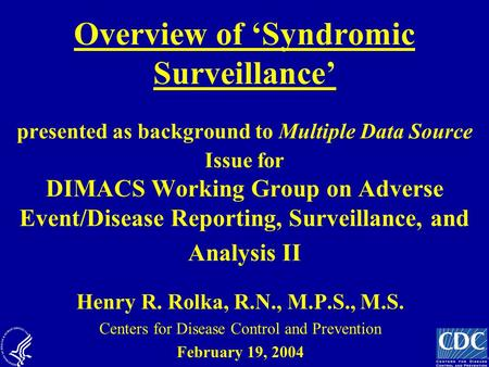 Overview of 'Syndromic Surveillance' presented as background to Multiple Data Source Issue for DIMACS Working Group on Adverse Event/Disease Reporting,