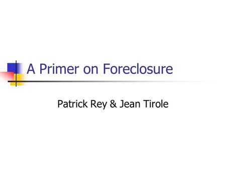 A Primer on Foreclosure