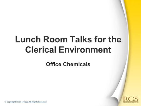 Office Chemicals Lunch Room Talks for the Clerical Environment.