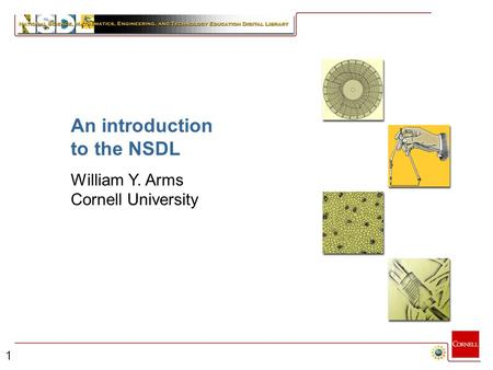 1 An introduction to the NSDL William Y. Arms Cornell University.