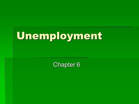 Unemployment Chapter 6. Measuring Unemployment  An economy with unemployment is wasting resources and producing at a point inside the production possibilities.