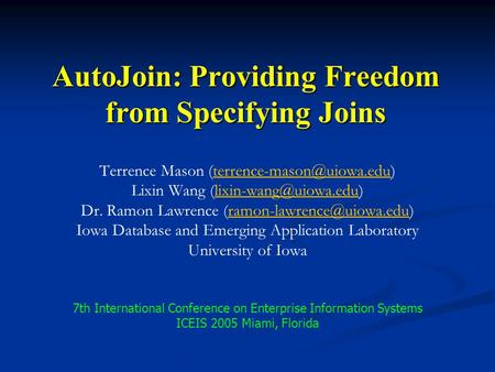 AutoJoin: Providing Freedom from Specifying Joins Terrence Mason Lixin Wang