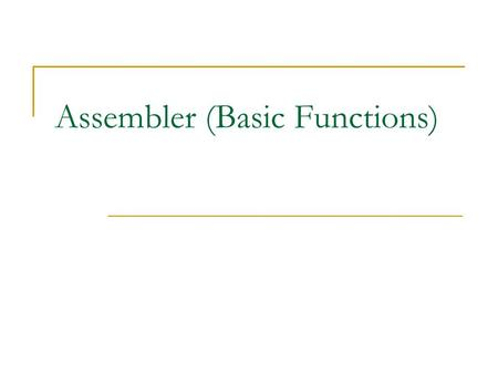 Assembler (Basic Functions). Role of Assembler Source Program Assembler Object Code Loader Executable Code Linker.