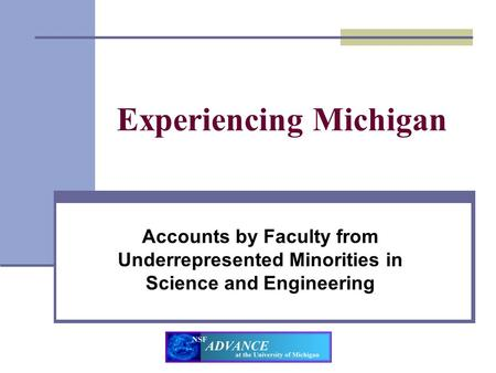 Experiencing Michigan Accounts by Faculty from Underrepresented Minorities in Science and Engineering.