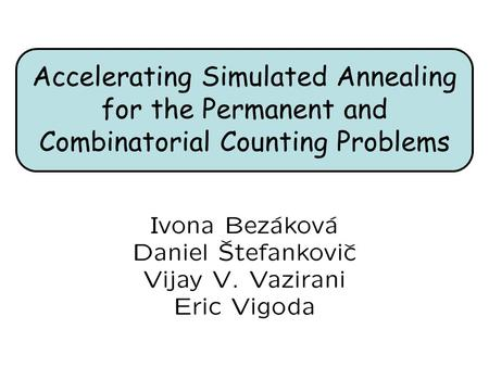 Accelerating Simulated Annealing for the Permanent and Combinatorial Counting Problems.