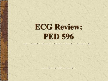 ECG Review: PED 596.