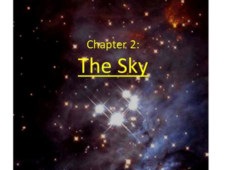 Chapter 2: The Sky. Common Units we will use Common Conversions.