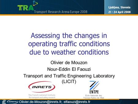 Assessing the changes in operating traffic conditions due to weather conditions Olivier de Mouzon Nour-Eddin.