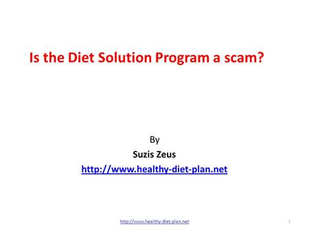 Is the Diet Solution Program a scam? By Suzis Zeus  1.