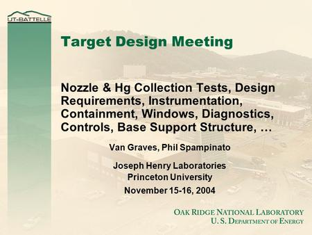 Target Design Meeting Nozzle & Hg Collection Tests, Design Requirements, Instrumentation, Containment, Windows, Diagnostics, Controls, Base Support Structure,