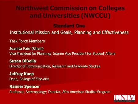 Northwest Commission on Colleges and Universities (NWCCU) Standard One Institutional Mission and Goals, Planning and Effectiveness Task Force Members Juanita.