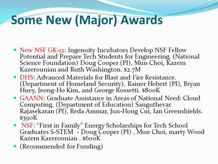 Some New (Major) Awards New NSF GK-12: Ingenuity Incubators Develop NSF Fellow Potential and Prepare Tech Students for Engineering. (National Science Foundation)