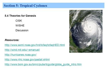 Section 5: Tropical Cyclones 5.4 Theories for Genesis CISK WISHE Discussion Resources: