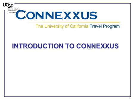 INTRODUCTION TO CONNEXXUS