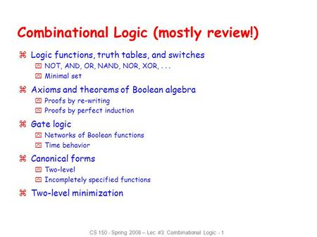 Combinational Logic (mostly review!)