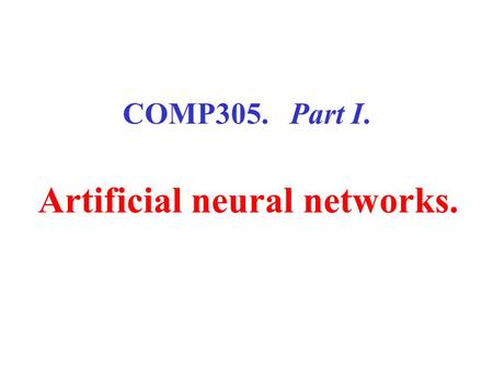 COMP305. Part I. Artificial neural networks.. Topic 3. Learning Rules of the Artificial Neural Networks.