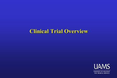 Clinical Trial Overview. The Role of Statistics in Clinical Trials? (1) l Clinical research involves investigating proposed medical treatments, assessing.