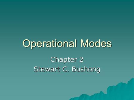 Operational Modes Chapter 2 Stewart C. Bushong. Major Early Developments  Major early computed tomography developments were given the misnomer generation,