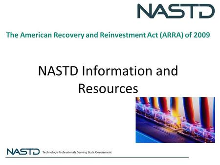 The American Recovery and Reinvestment Act (ARRA) of 2009 NASTD Information and Resources.