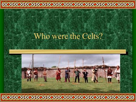 Who were the Celts?.
