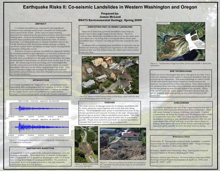 ABSTRACT Co-seismic landslides are associated with significant infrastructure damage and human casualties in earthquake- prone areas of the world. These.