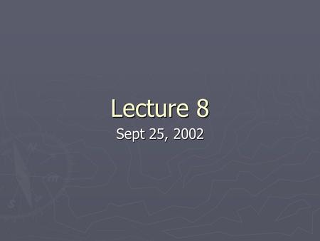 Lecture 8 Sept 25, 2002. Till now ► I► I► I► Introduction to computers ► S► S► S► Simple Programs using basic concepts like variables and data types,