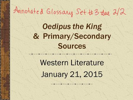 Oedipus the King & Primary/Secondary Sources