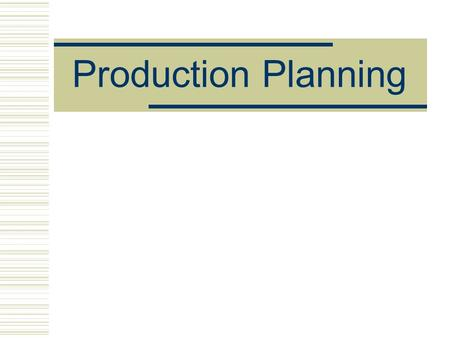 Production Planning.